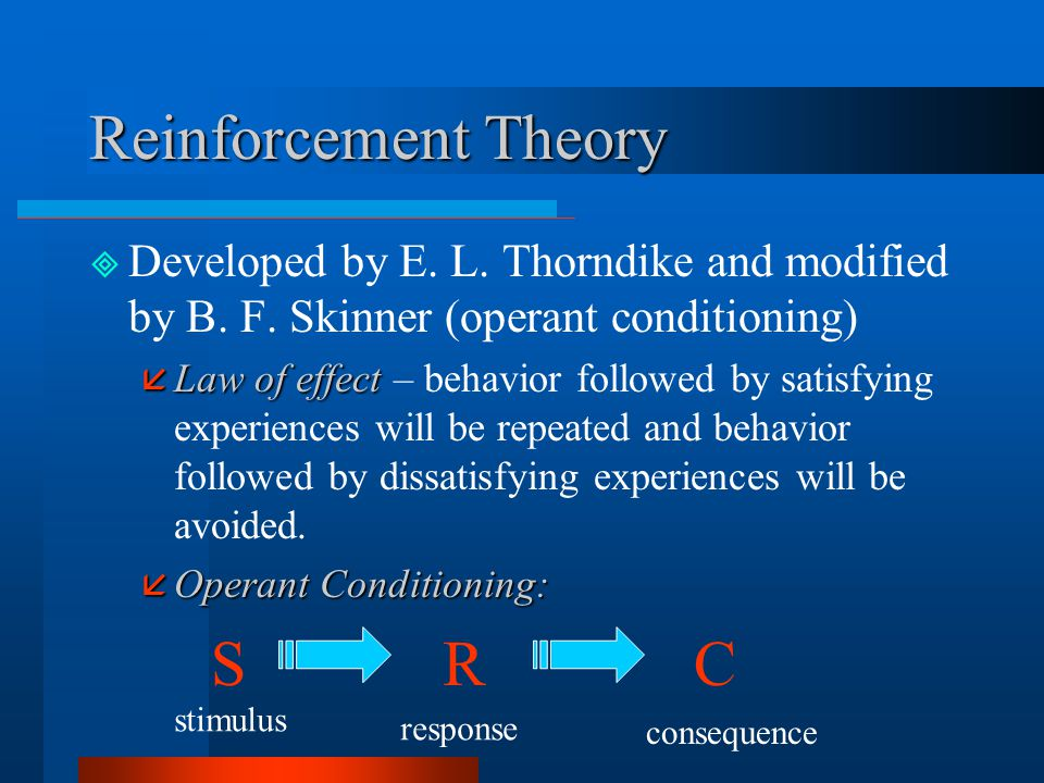 Reinforcement Theory S C R