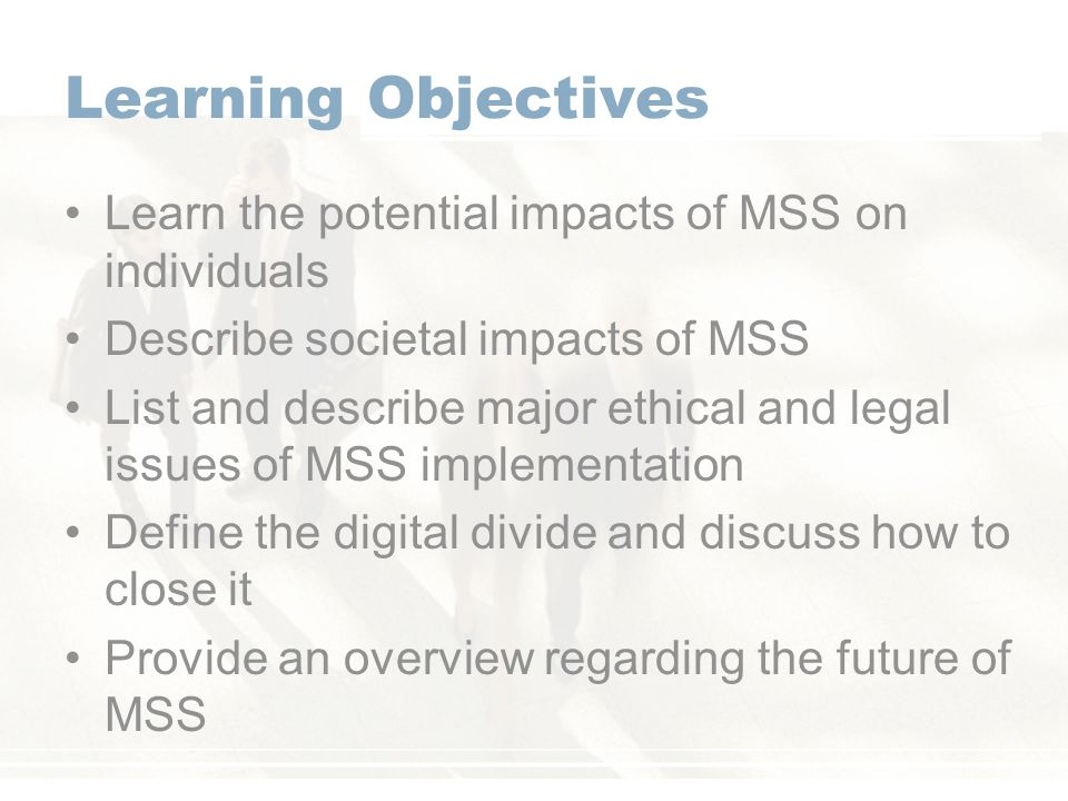 Learning Objectives Learn the potential impacts of MSS on individuals