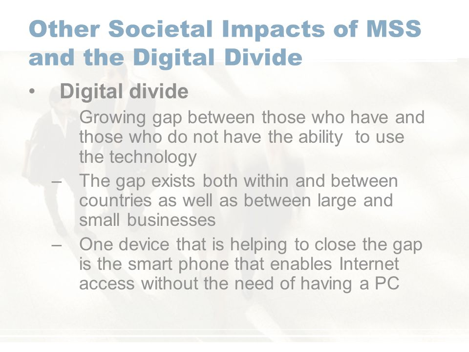 Other Societal Impacts of MSS and the Digital Divide