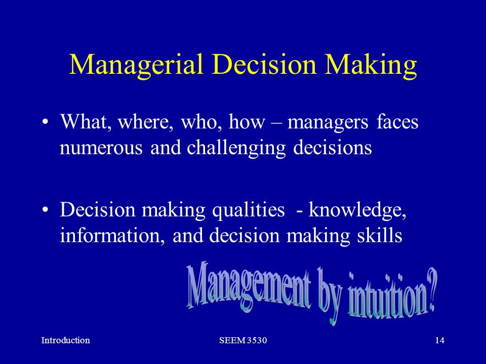management information on decision making information technology essay The best place to begin this introduction to risk-based decision making is with the definition of risk-based decision making  to risk management decision making.