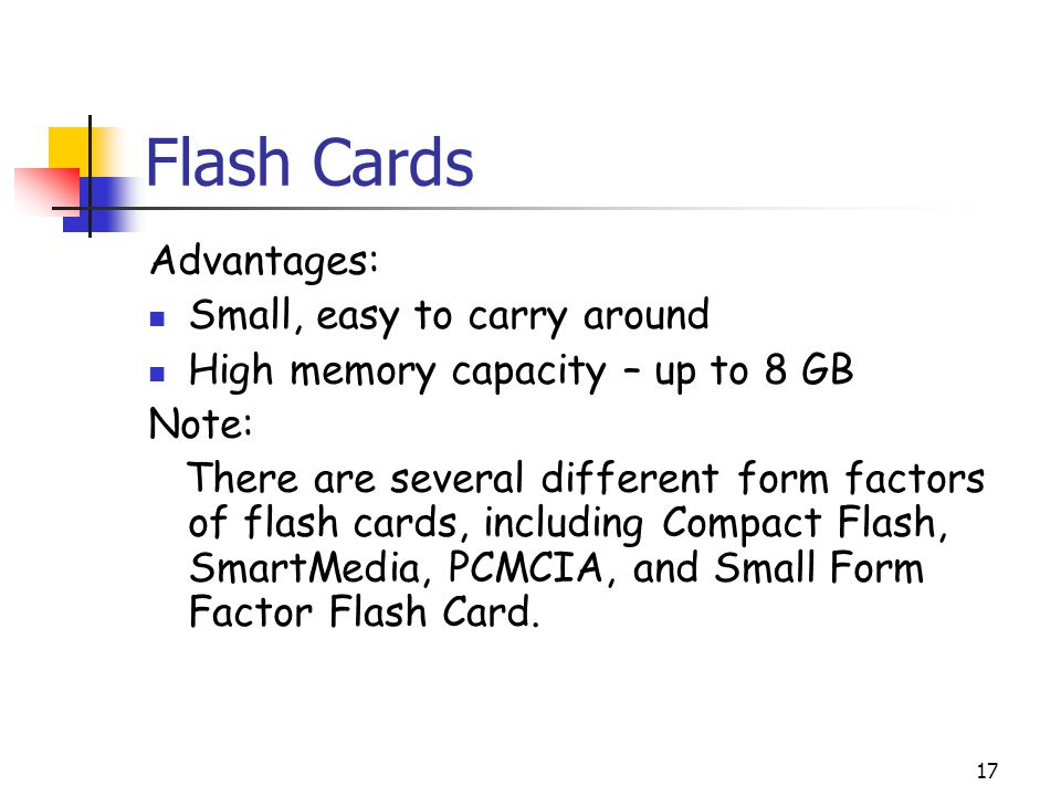 Flash Cards Advantages: Small, easy to carry around