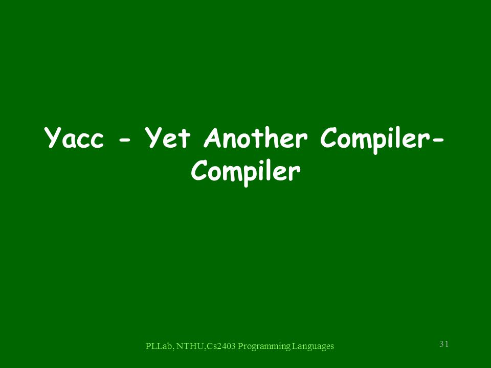 Yacc - Yet Another Compiler-Compiler