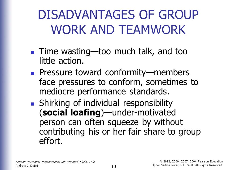 disadvantage of team work The bad news: a lot of team building events borrow elements from this approach,  setting up artificial (and often meaningless) contests pitting.