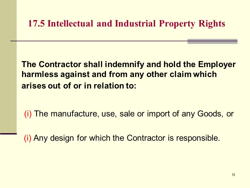 17.5 Intellectual and Industrial Property Rights