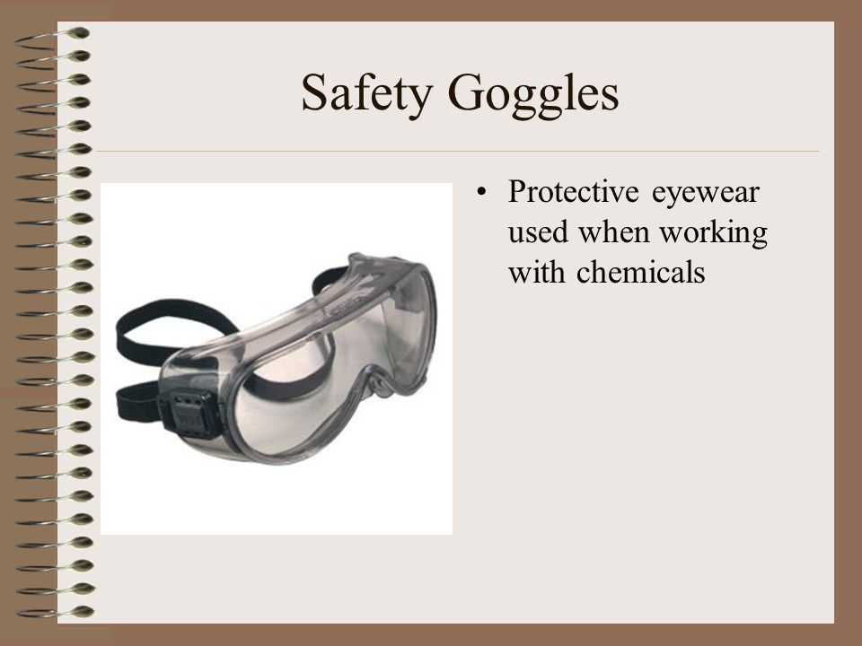 Safety Goggles Protective eyewear used when working with chemicals