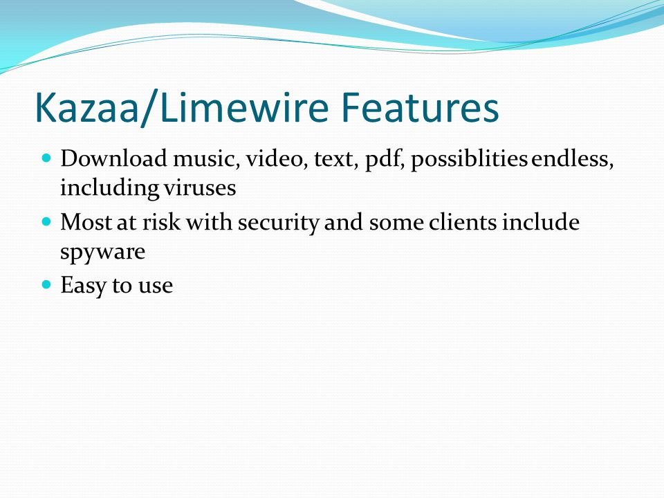 Kazaa/Limewire Features
