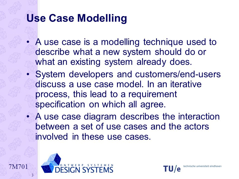 Use Case Modelling A use case is a modelling technique used to describe what a new system should do or what an existing system already does.