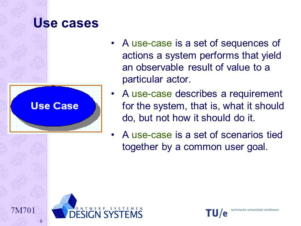 Use cases A use-case is a set of sequences of actions a system performs that yield an observable result of value to a particular actor.