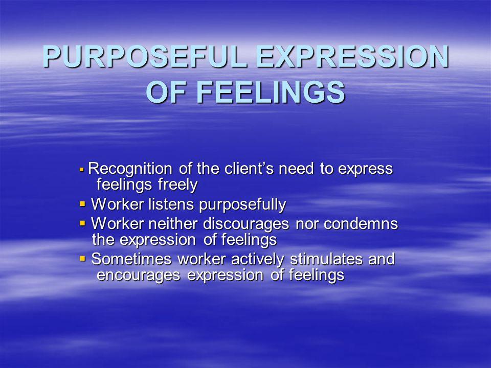 PURPOSEFUL EXPRESSION OF FEELINGS