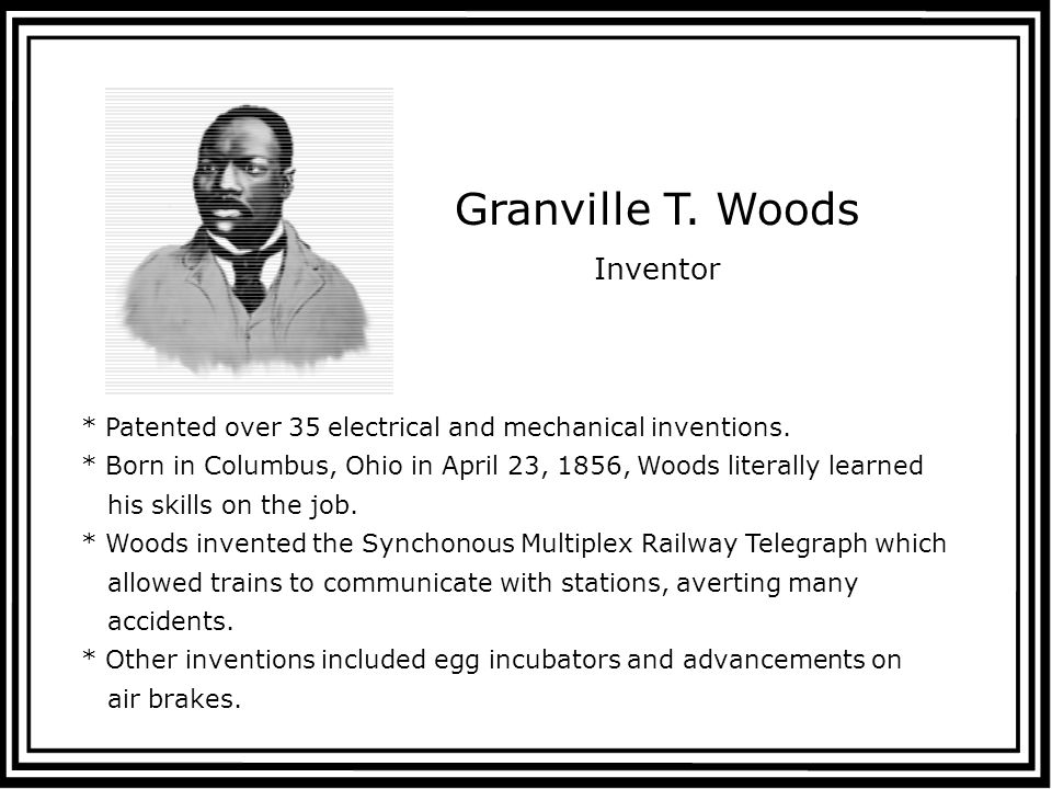 granville t woods african american inventer essay Granville tailer woods (april 23, 1856 -- january 30, 1910) was an african-american inventor who held more than.