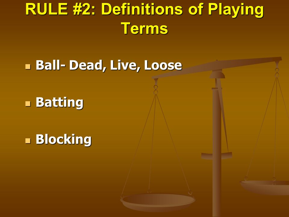 RULE #2: Definitions of Playing Terms