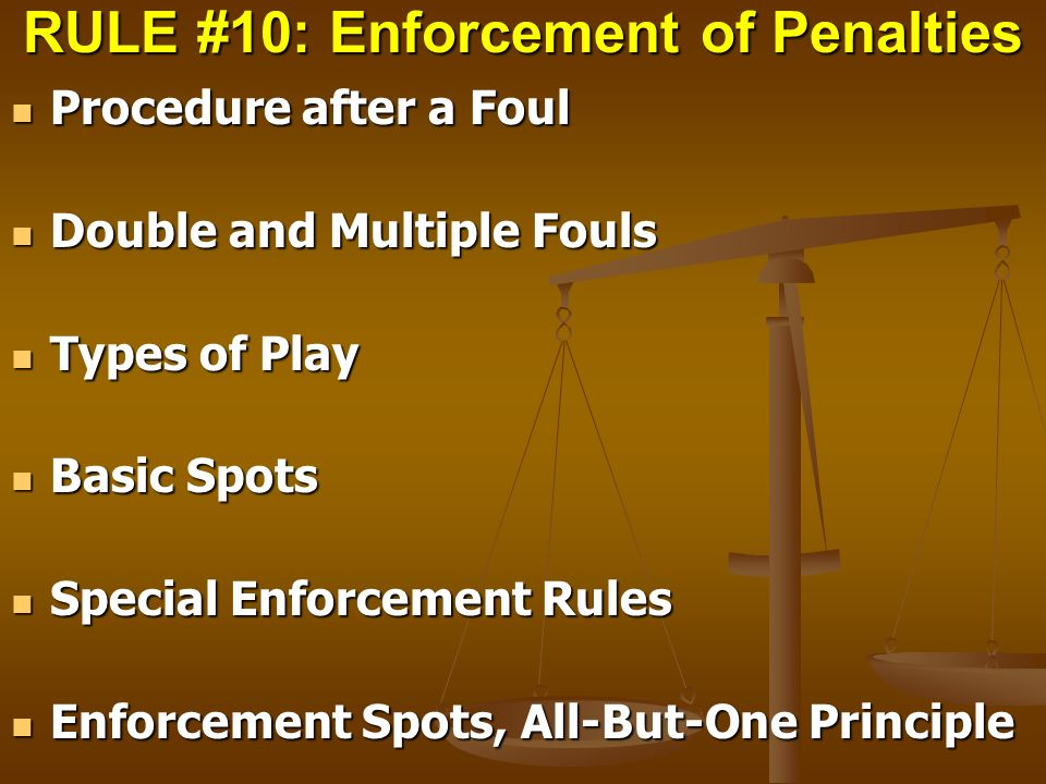 RULE #10: Enforcement of Penalties