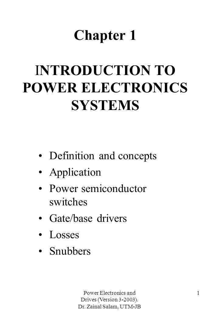 Chapter 1 INTRODUCTION TO POWER ELECTRONICS SYSTEMS