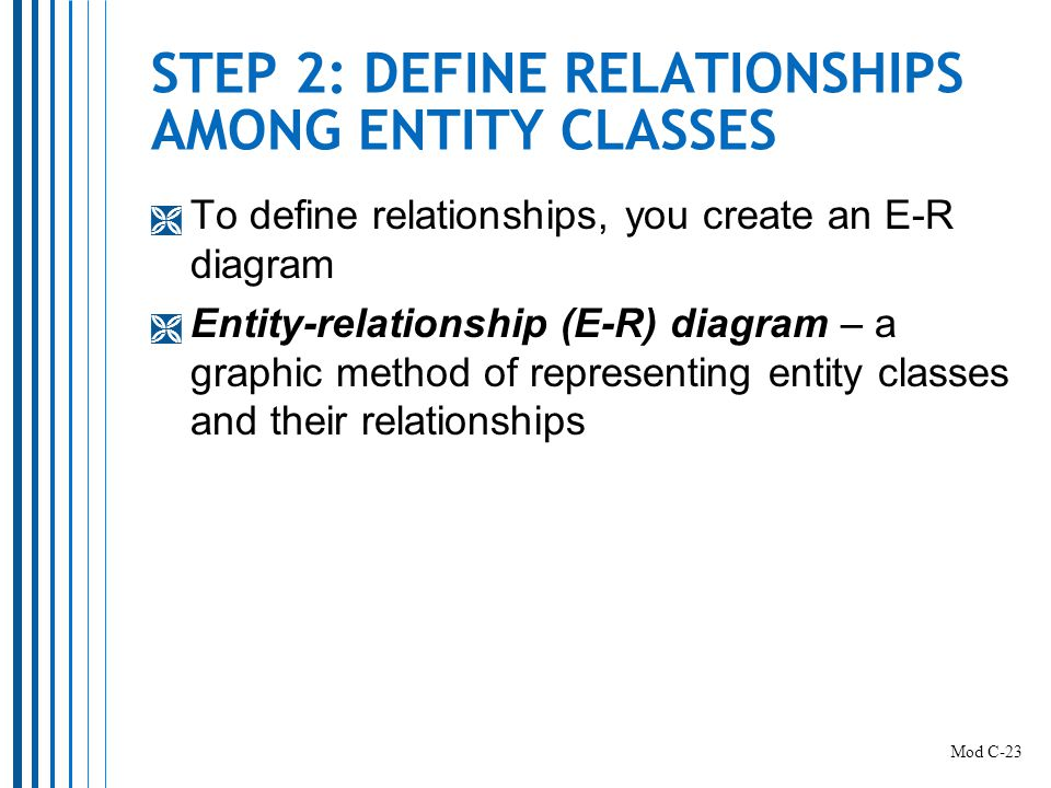 STEP 2: DEFINE RELATIONSHIPS AMONG ENTITY CLASSES