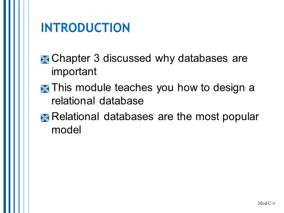 INTRODUCTION Chapter 3 discussed why databases are important
