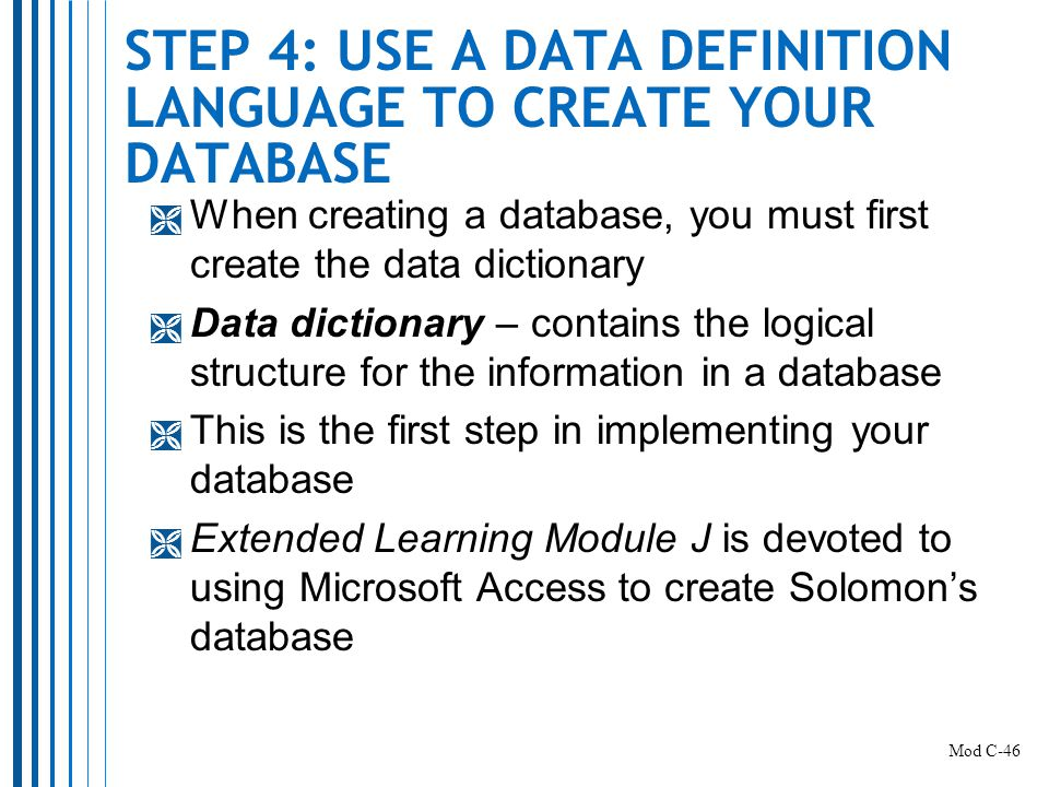 STEP 4: USE A DATA DEFINITION LANGUAGE TO CREATE YOUR DATABASE