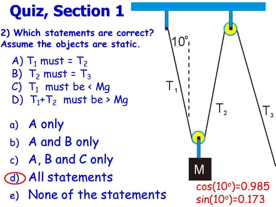 Quiz, Section 1 A only A and B only A, B and C only All statements