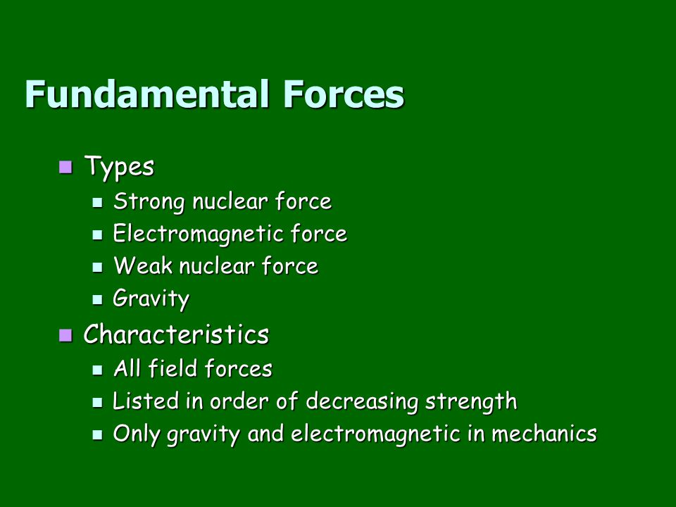 Fundamental Forces Types Characteristics Strong nuclear force