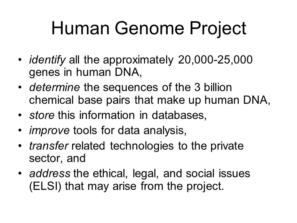 Human Genome Project identify all the approximately 20,000-25,000 genes in human DNA,