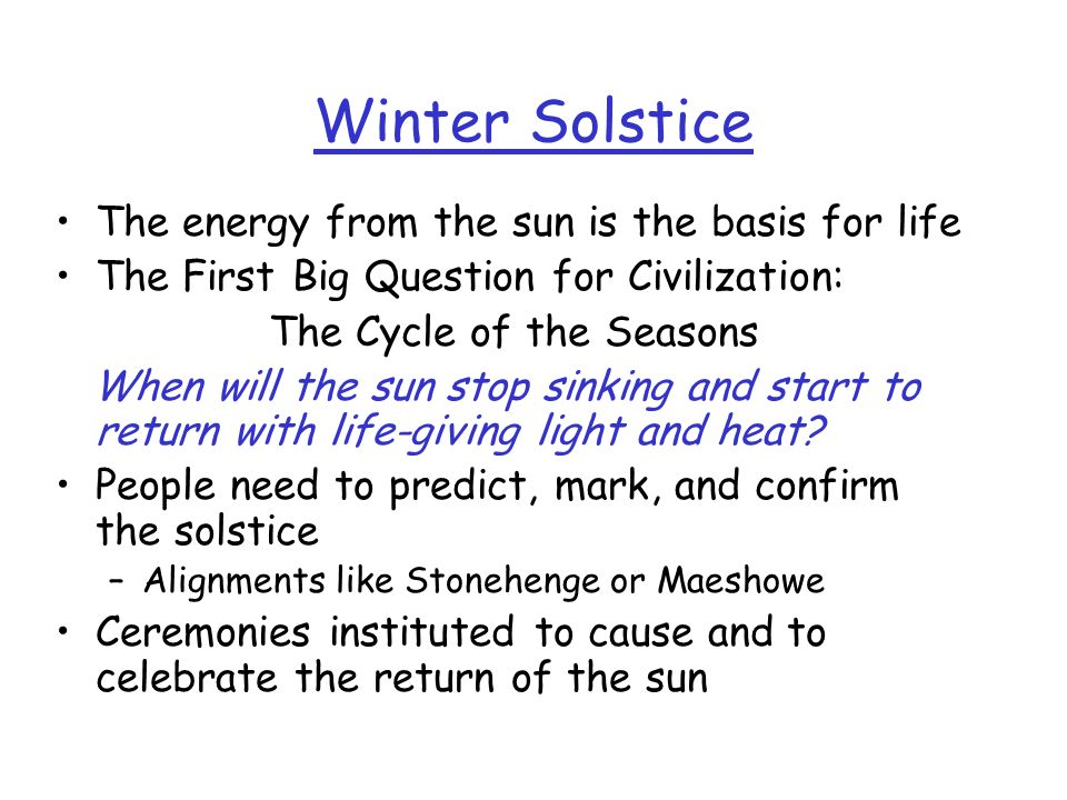 Winter Solstice The energy from the sun is the basis for life