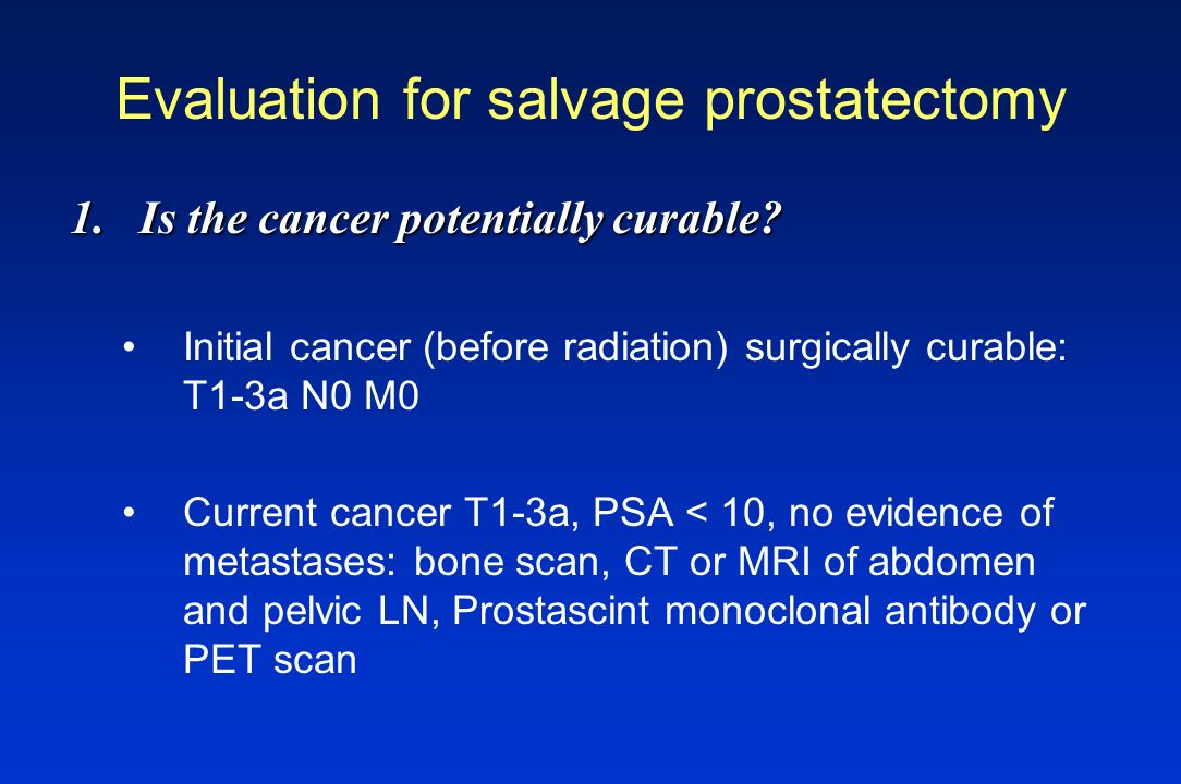 Evaluation for salvage prostatectomy
