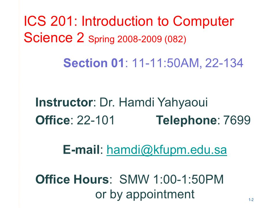 ICS 201: Introduction to Computer Science 2 Spring (082)