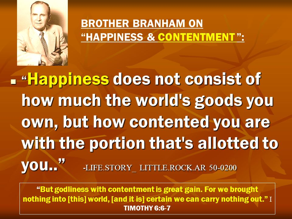 BROTHER BRANHAM ON HAPPINESS & CONTENTMENT :