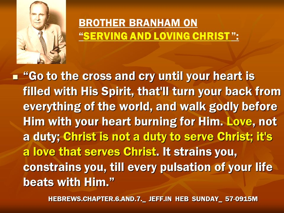 BROTHER BRANHAM ON SERVING AND LOVING CHRIST :