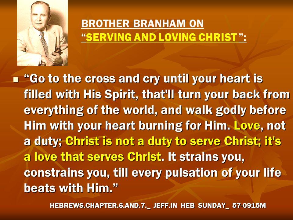 BROTHER BRANHAM ON SERVING AND LOVING CHRIST :