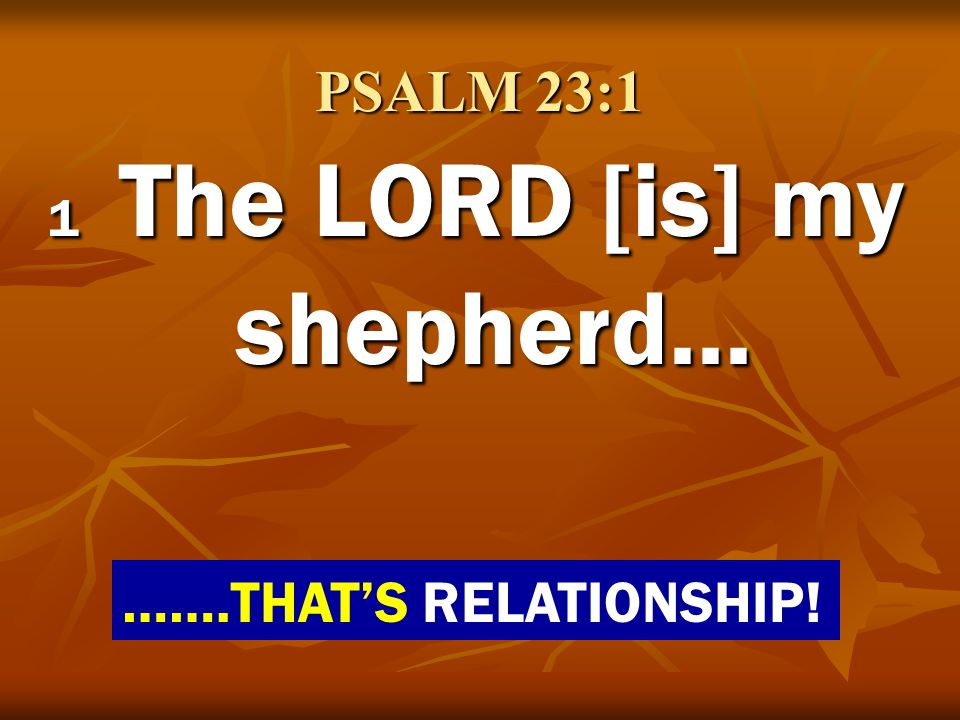1 The LORD [is] my shepherd...