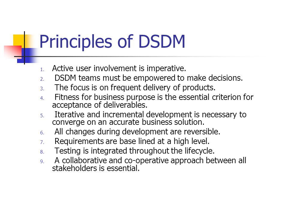 """a dsdm outline plan Dsdm model sunday, 20 may 2012 dynamic system development method dynamic system development method is an agile software development approach that """"provide a framework for building and maintaing system that meet tight time constrain through the use of incremental prototyping in a controlled project management the dynamic system development method (dsdm."""