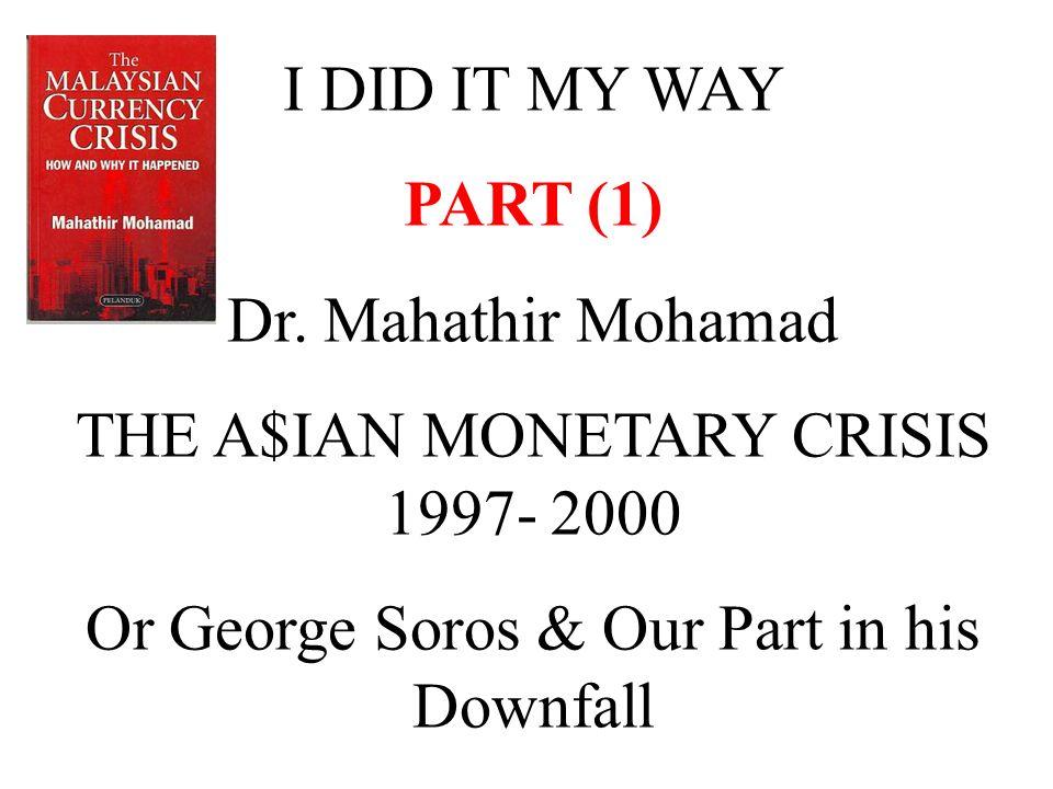 THE A$IAN MONETARY CRISIS 1997- 2000