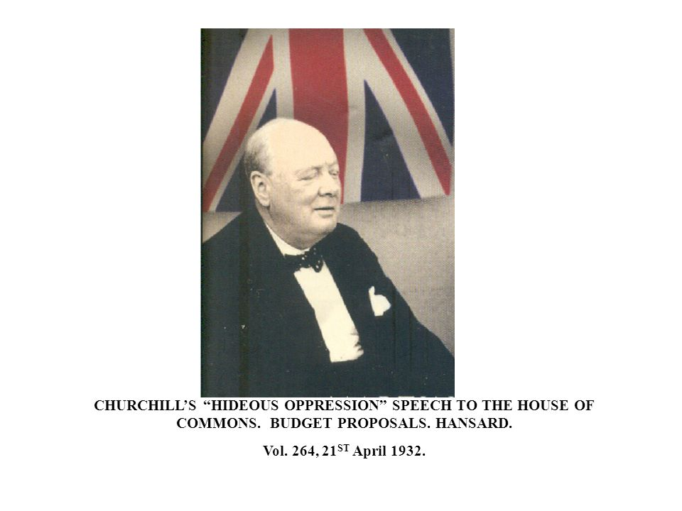 CHURCHILL'S HIDEOUS OPPRESSION SPEECH TO THE HOUSE OF COMMONS