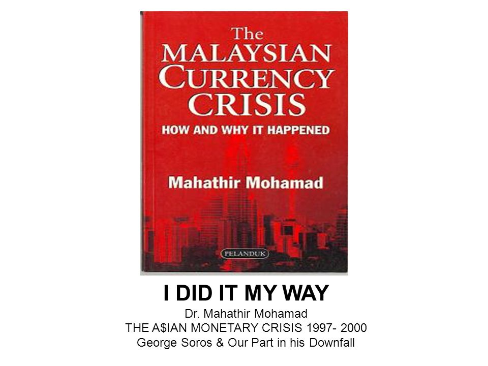 I DID IT MY WAY Dr. Mahathir Mohamad