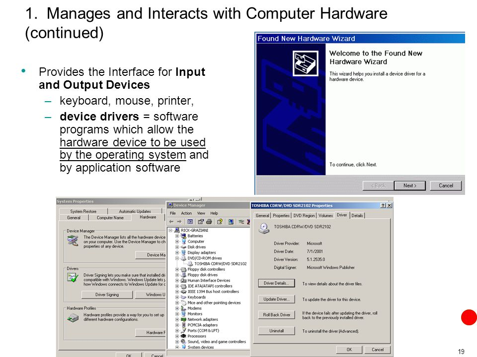 1. Manages and Interacts with Computer Hardware (continued)