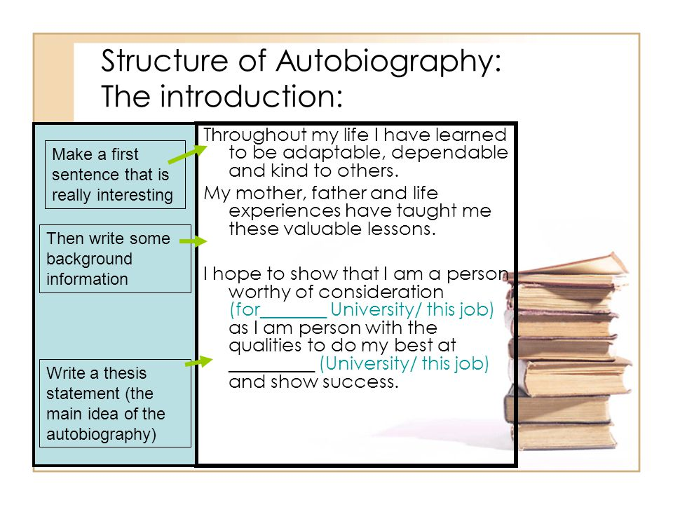 write autobiography thesis •pre-writing - brainstorm words or phrases, free write for 5 minutes, create a thought cluster, etc • p lanning - create a thesis, assemble evidence.