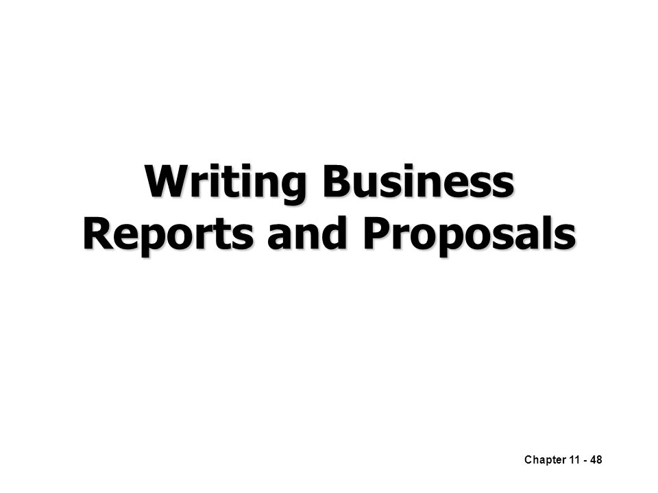 chapter 12 writing reports and proposals Chapter 12  the relationship between proposals and progress reports  proposals the context of proposal development  because proposals are time- consuming to write - most require substantial research and analysis - individuals  and.