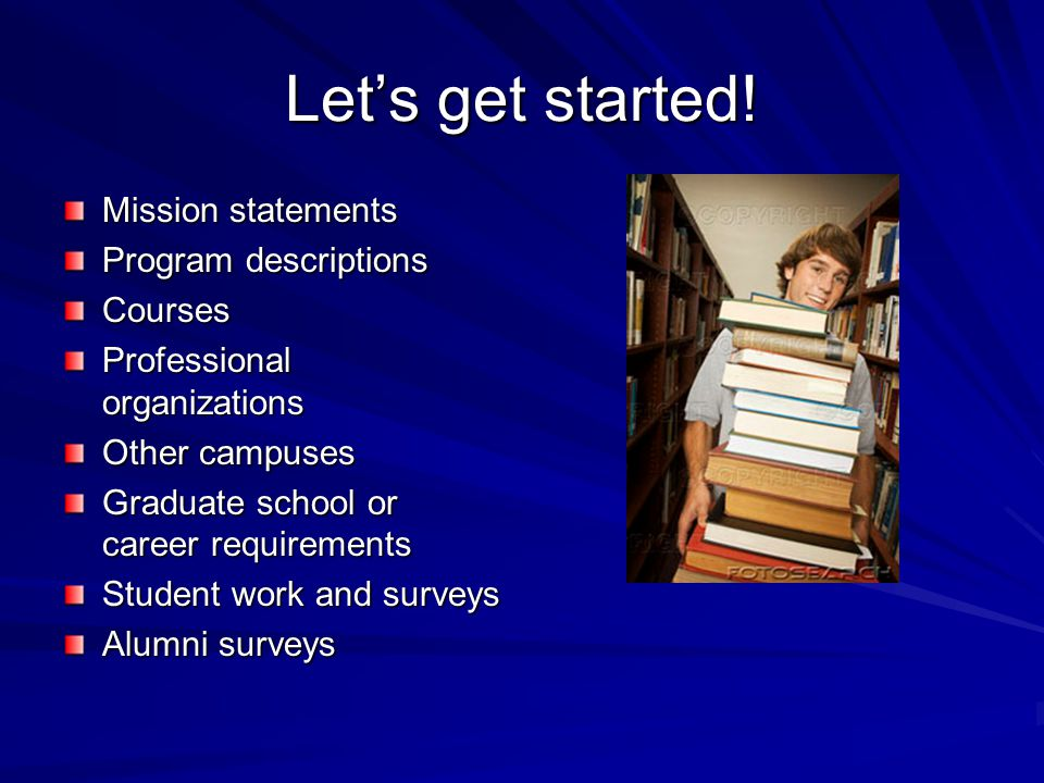 Let's get started! Mission statements Program descriptions Courses