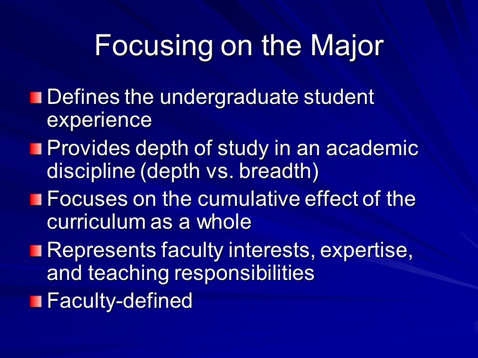 Focusing on the Major Defines the undergraduate student experience