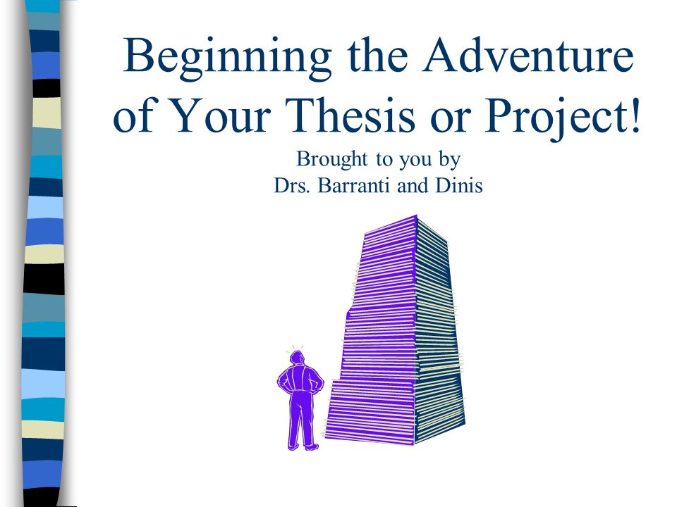 Beginning the Adventure of Your Thesis or Project