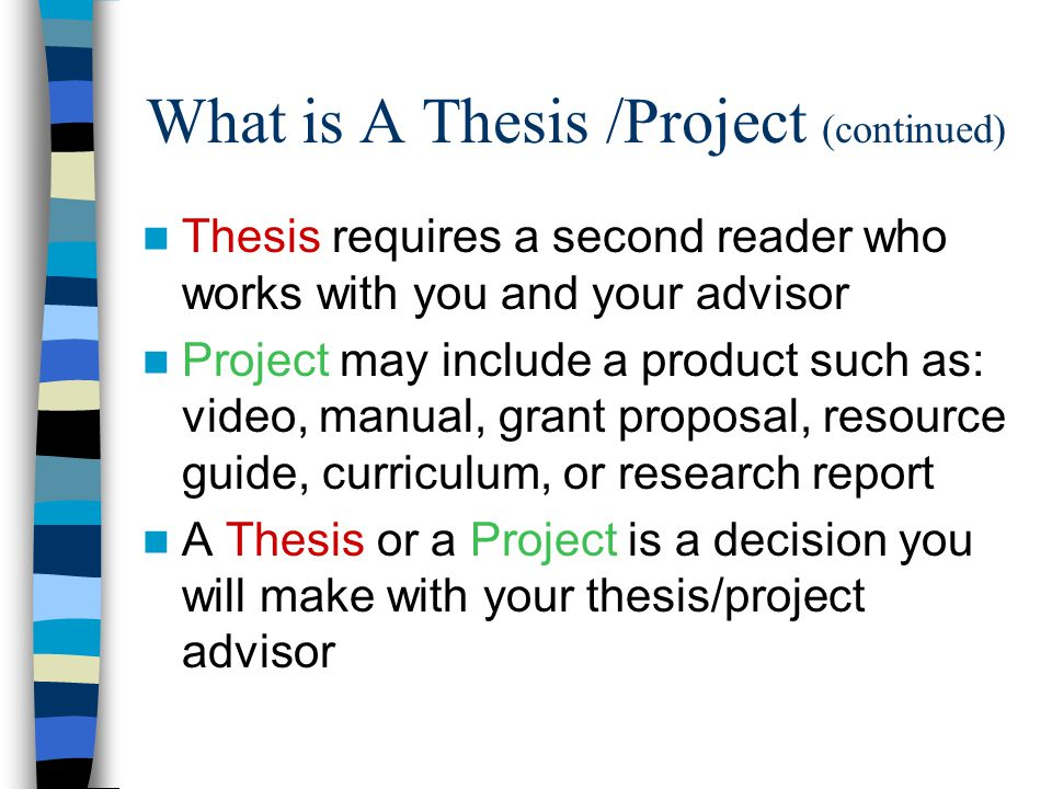 What is A Thesis /Project (continued)