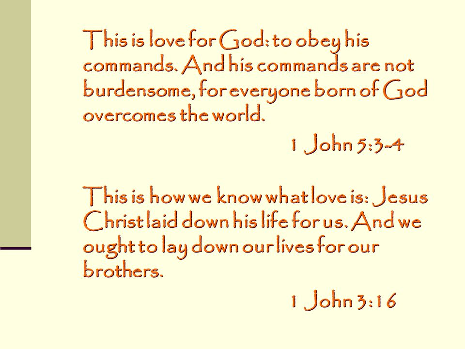 This is love for God: to obey his commands