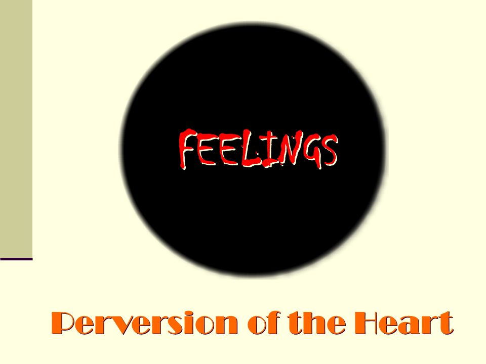 Perversion of the Heart