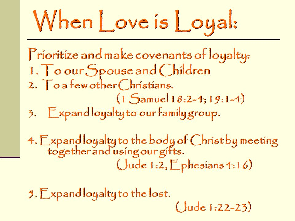 When Love is Loyal: Prioritize and make covenants of loyalty: