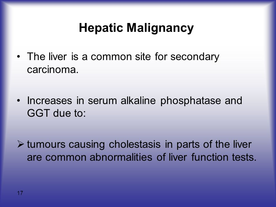 Hepatic Malignancy The liver is a common site for secondary carcinoma.