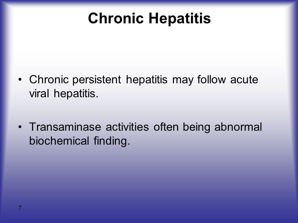 Chronic Hepatitis Chronic persistent hepatitis may follow acute viral hepatitis.