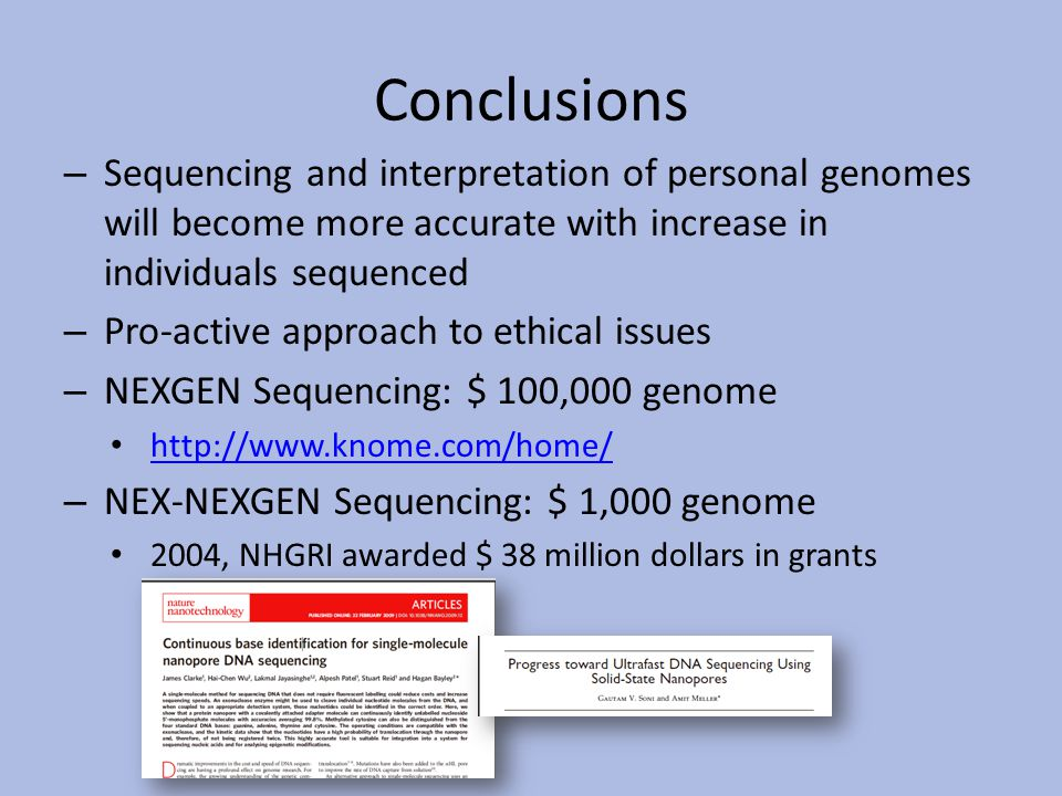 my genome myself The release of the illumina hiseq x ten sequencing system, and its current use restriction (only human, only whole-genome sequencing) are going to cause a major paradigm shift in human genetics studies over the next few years until now, we've seen relatively few large-scale efforts to apply.