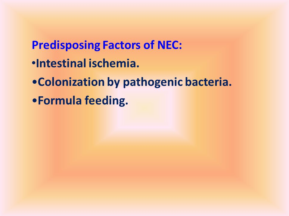 Predisposing Factors of NEC: