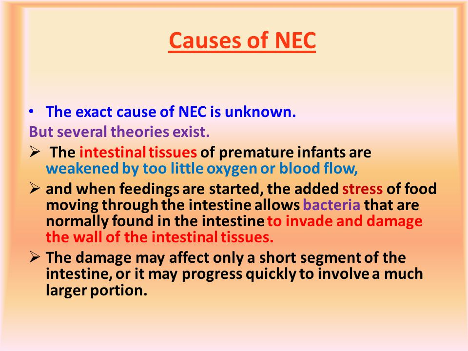 Causes of NEC The exact cause of NEC is unknown.