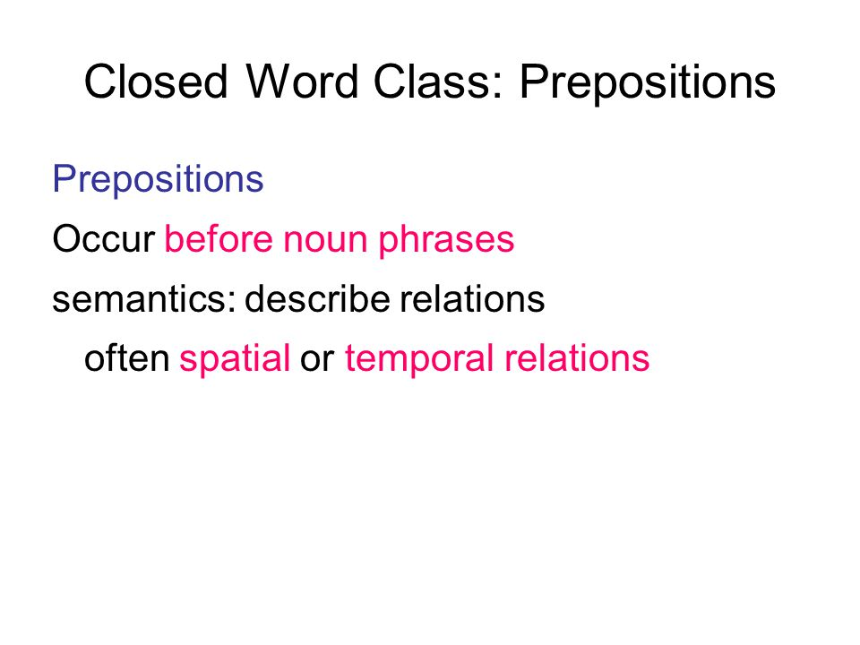 Closed Word Class: Prepositions